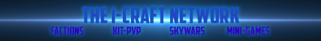 I-Craft | Factions | Kit-PvP | SkyWars | And More |